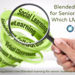 Blended Learning for Senior Students – Which LMS Is Best?