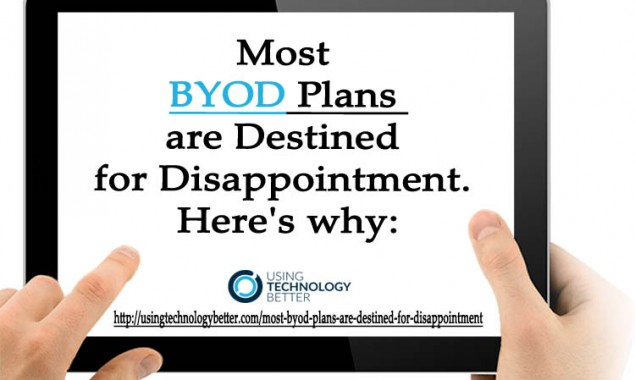 Why Most BYOD Plans Are Destined for Disappointment