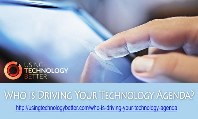 Who is Driving Your Technology Agenda?