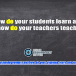 How Do Students Learn and Teachers Teach?