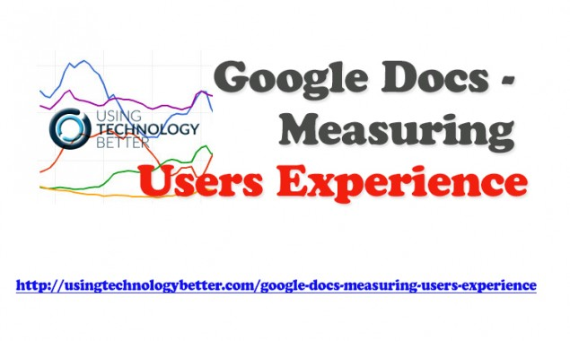 How to Measure User Experience Using Google Docs