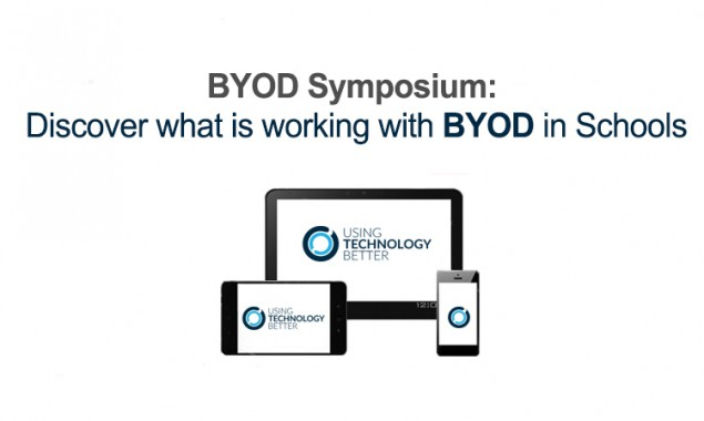 BYOD Symposium: Discover what is working with BYOD in Schools