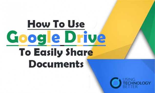 How To Use Google Drive To Easily Share Documents
