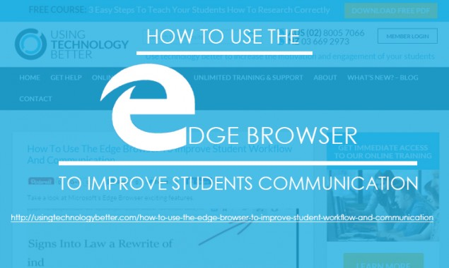 How To Use The Edge Browser To Improve Student Workflow And Communication