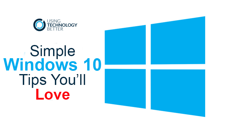 Simple Windows 10 Tips you'll love