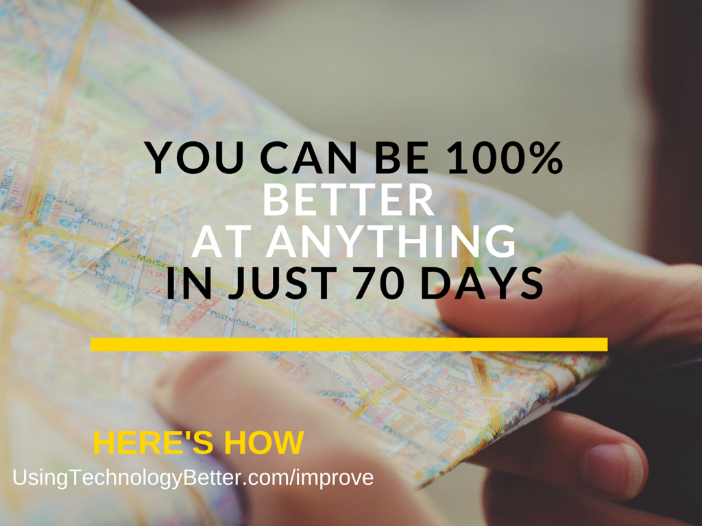 You Can be 100% better in 70 days