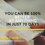 How to become 100% better at something in 70 days