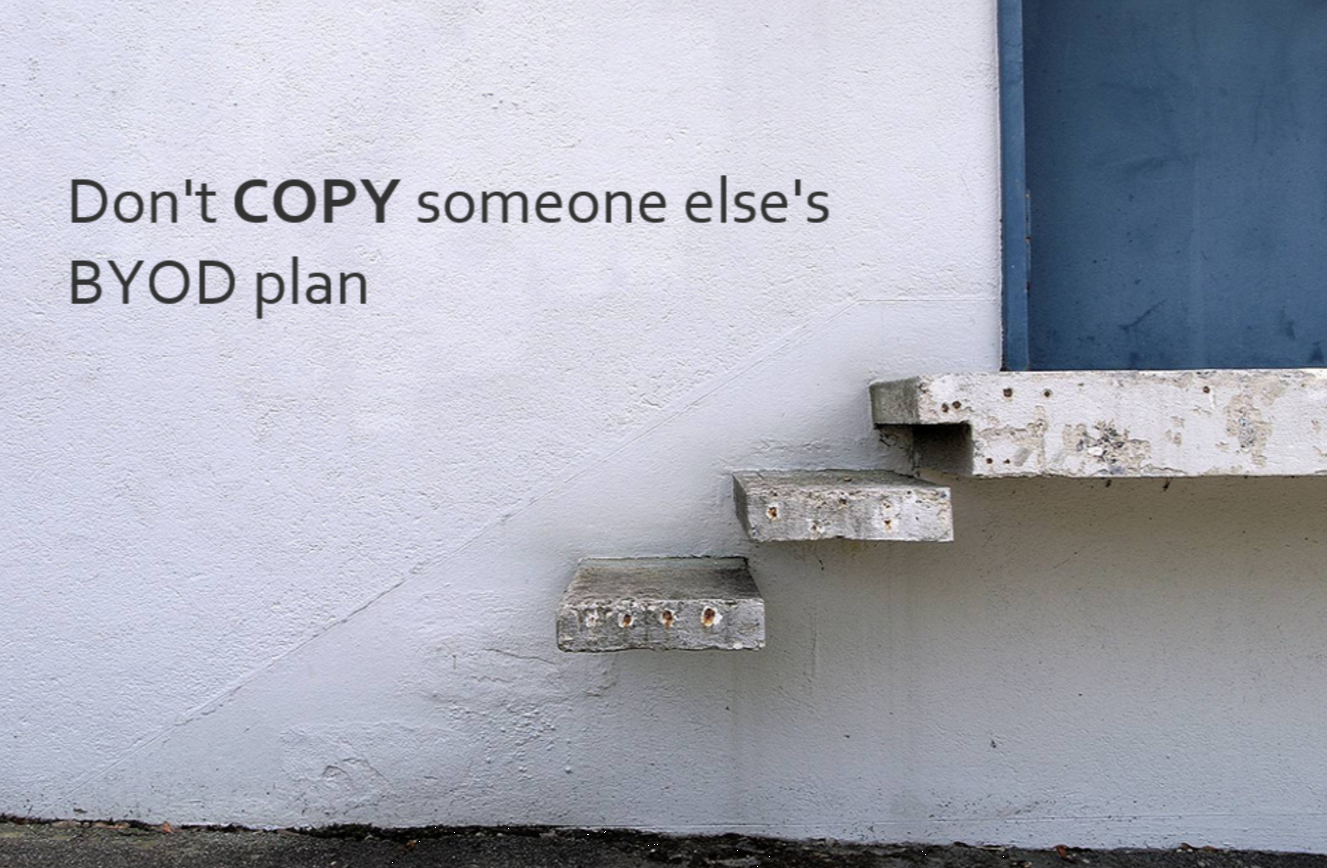 Don't copy someone else's byod plan