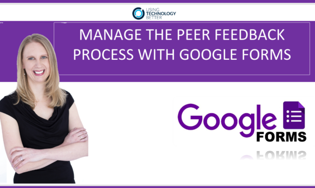 Manage the peer feedback process with Google Forms