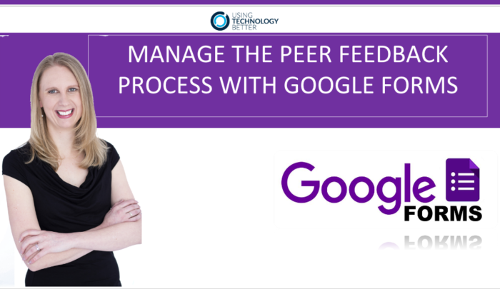 PEER FEEDBACK PROCESS WITH GOOGLE FORMS