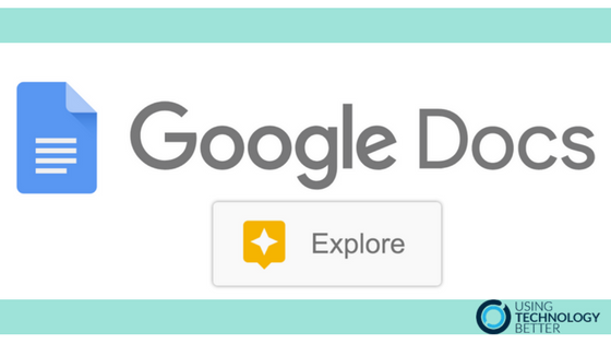 Use the Google Docs Explore tool to build student research skills