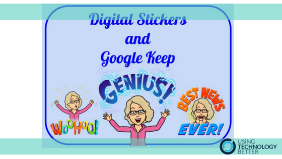 How To Give Quick Feedback to Students With Digital Stickers and Google Keep