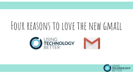 4 reasons to love the new Gmail