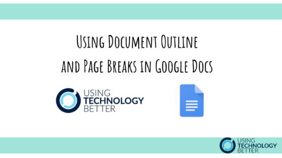Organise your Google Docs with Document Outline and Page Breaks