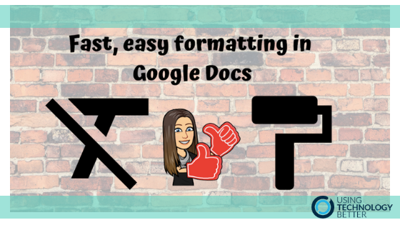 Fast, easy formatting in Google Docs