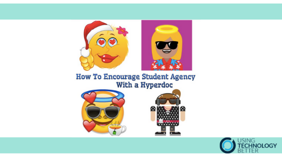 How to encourage student agency with hyperdocs.