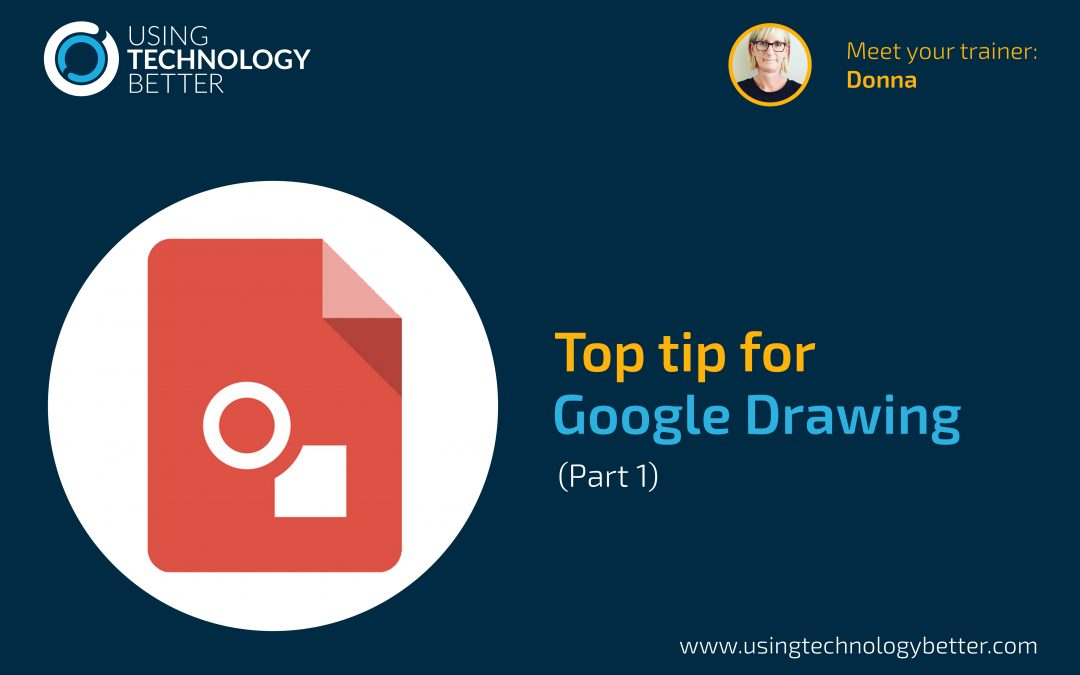 Top Tip for Google Drawings Part 1 with Donna