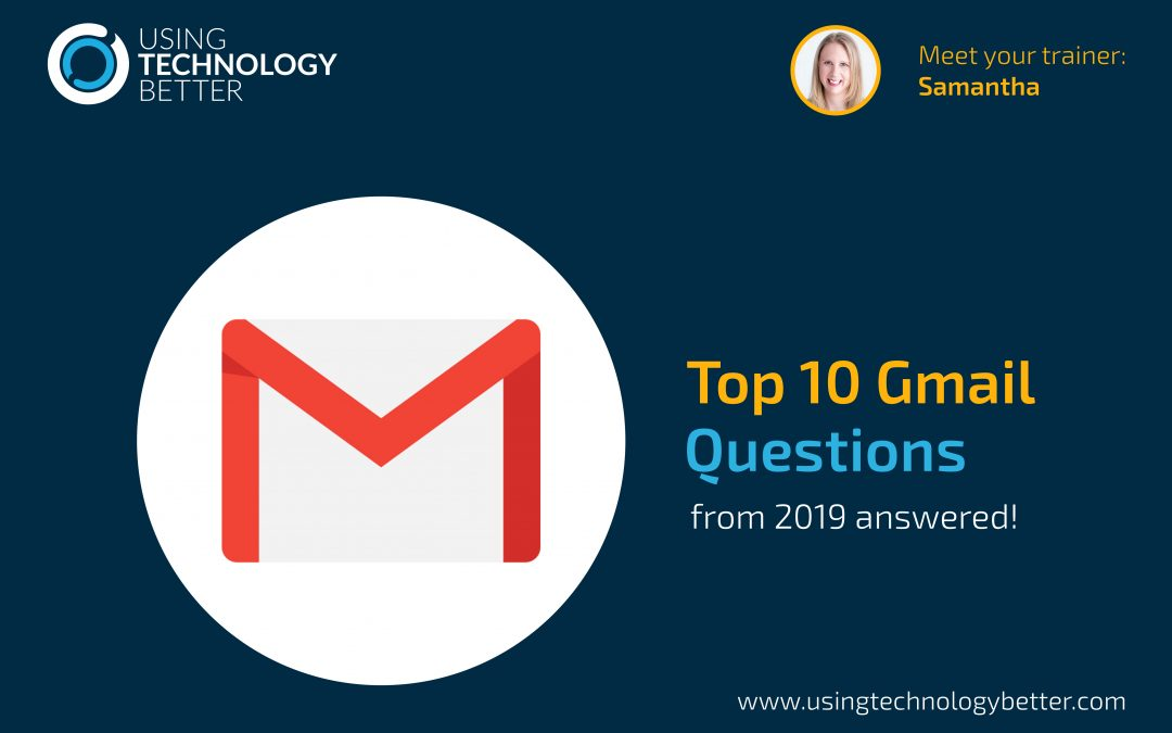 Our top 10 Gmail questions from 2019 answered!