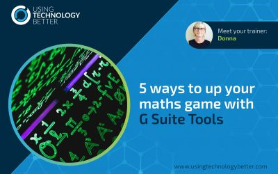 5 ways to up your maths game with G Suite tools