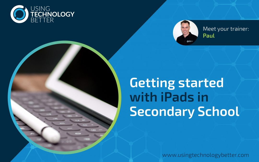 Getting Started with Apple iPads in Secondary School