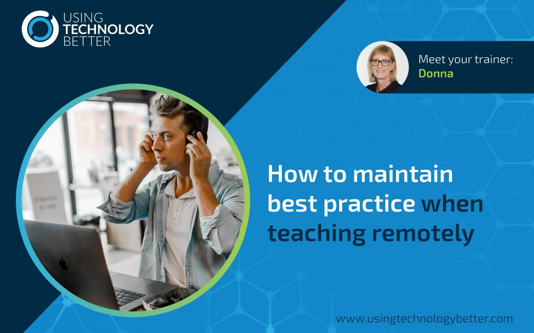 How to maintain best practice when teaching remotely