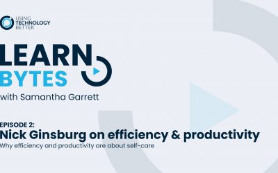 LearnBytes episode #2 – Nick Ginsburg: Why efficiency and productivity are about self-care  Copy