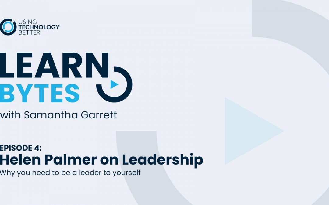 LearnBytes episode #4 – Helen Palmer: Why you need to be a leader to yourself